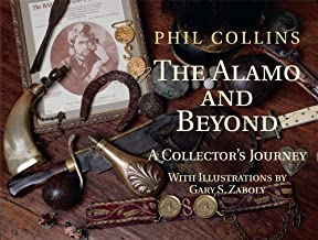 The Alamo and Beyond: A Collector's Journey by Collins, Phil (2012) Hardcover