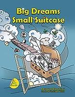 Big Dreams Small Suitcase