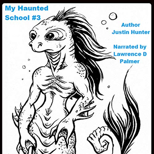 My Haunted School #3     The Ghoul in the Pool              By:                                                                                                                                 Justin Hunter                               Narrated by:                                                                                                                                 Lawrence D Palmer                      Length: 43 mins     Not rated yet     Overall 0.0