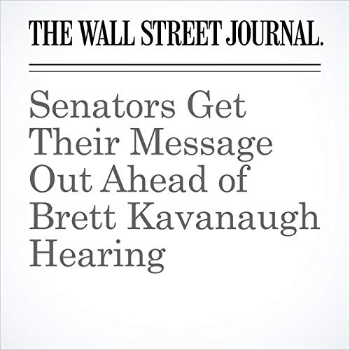 Senators Get Their Message Out Ahead of Brett Kavanaugh Hearing copertina