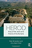 Herod: King of the Jews and Friend of the Romans (Routledge Ancient Biographies)
