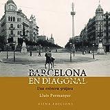 Barcelona en Diagonal: Una crònica gràfica: 6 (Fotografies inèdites)
