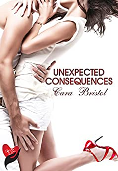 Unexpected Consequences (Rod and Cane Society Book 1) by [Cara Bristol]