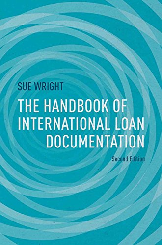 The Handbook of International Loan Documentation: Second Edition (Global Financial Markets) (English Edition)
