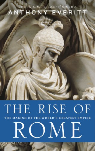 The Rise of Rome: The Making of the World's Greatest Empire (English Edition)