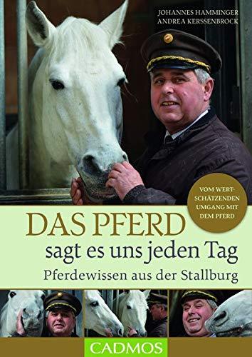 Das Pferd sagt es uns jeden Tag: Wissen aus der Stallburg
