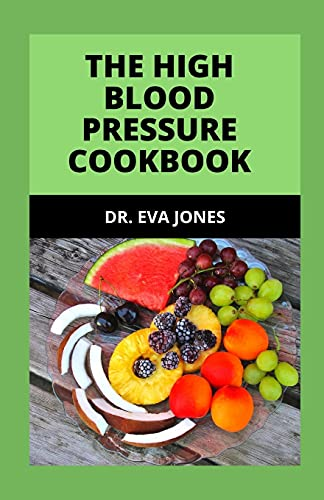 The HІgh Blood Pressure Cookbook: Delectable Recipes, 7-Day Meal Plan And Lifestyle Changes To Cure And Manage High Blood Pressure Easily Without Medication