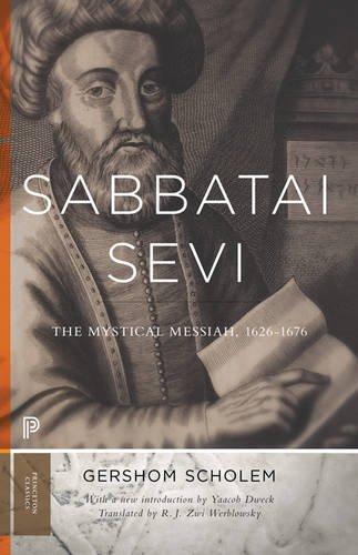 Sabbatai Sevi: The Mystical Messiah, 1626-1676 (Princeton Classics)