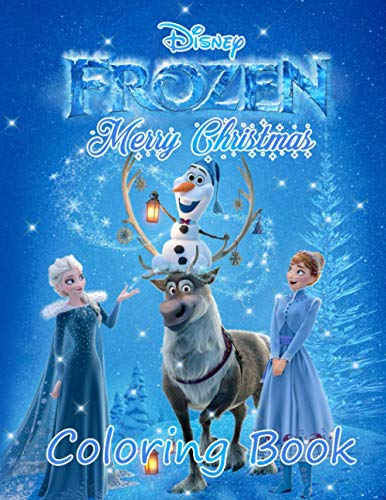 Frozen Christmas Coloring Book: The Book Is a Gift For Frozen Fans Who Want To Explore The Colorful World With Friends And Family