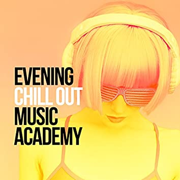 Evening Chill out Music Academy