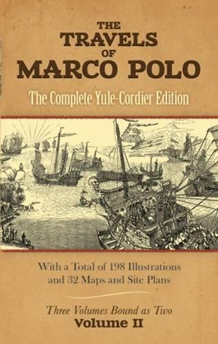 The Travels of Marco Polo: The Complete Yule-Cordier Edition, Vol. II: v. 2 [Idioma Inglés]