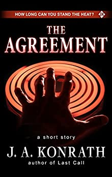 The Agreement - A Thriller Short Story: Includes a Preview of the Jack Daniels Thriller Last Call by [J.A. Konrath]