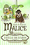 March Street Malice (March Street Cozy Mysteries Book 3)