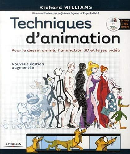 Techniques d'animation - pour le dessin anime, l'animation 3D et le jeu video. avec DVD-ROM.: Pour le dessin animé, l'animation 3D et le jeu vidéo. Avec dvd-rom.