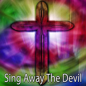 Sing Away The Devil