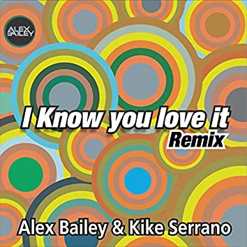 I know you love it (Remix)