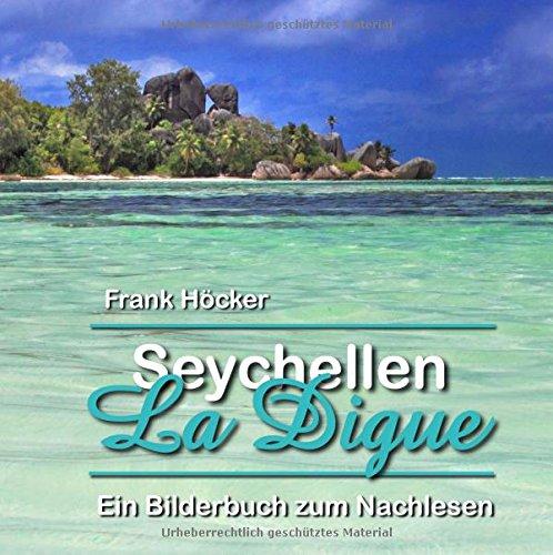 Seychellen - La Digue: Ein Bilderbuch zum Nachlesen