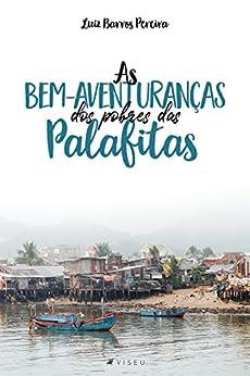 As bem-aventuranças dos pobres das palafitas por [Luiz Barros Pereira]