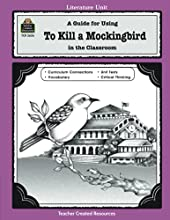 A Guide for Using to Kill a Mockingbird in the Classroom