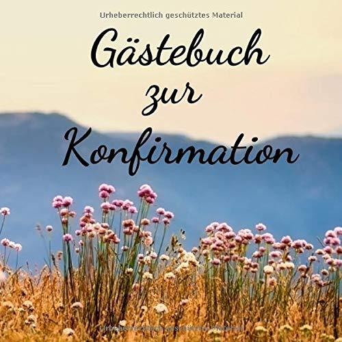 Gästebuch zur Konfirmation: Erinnerungsbuch zum Eintragen von Glückwünschen an den Konfirmand /...