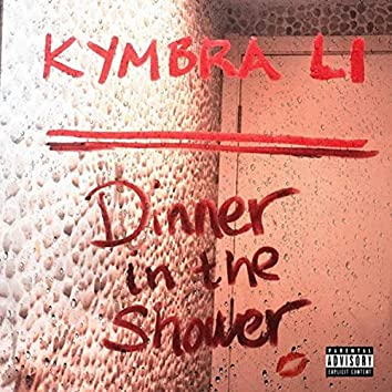 Dinner in the Shower