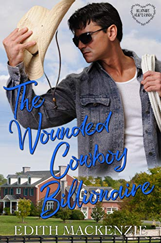 The Wounded Cowboy Billionaire: A clean and wholesome romance