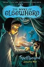 Spellbound( The Books of Elsewhere( Volume 2)[BOOKS OF ELSEWHERE V02 SPELLBO][Hardcover]