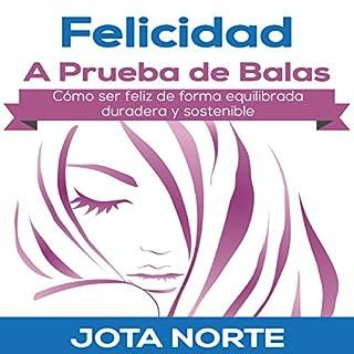 Felicidad a Prueba de Balas [Bulletproof Happiness] audiobook cover art