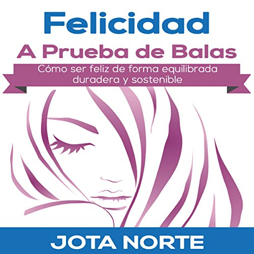 Felicidad a Prueba de Balas [Bulletproof Happiness] audiobook cover art