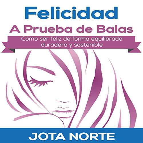 Felicidad a Prueba de Balas [Bulletproof Happiness] cover art