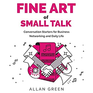 Fine Art of Small Talk - Conversation Starters for Business Networking and Daily Life audiobook cover art