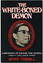 The White-Boned Demon: A Biography of Madame Mao Zedong