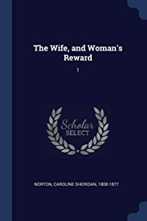 The Wife, and Woman's Reward: 1