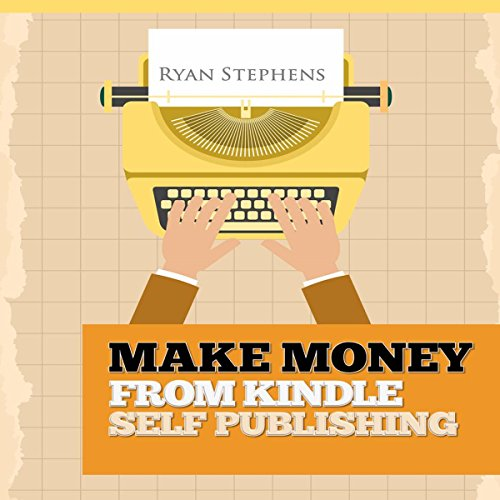 Make Money from Kindle Self Publishing audiobook cover art