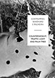 Counterweight, traffic light and palm tree (English Edition)