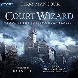 Court Wizard     Spellmonger, Book 8              Written by:                                                                                                                                 Terry Mancour                               Narrated by:                                                                                                                                 John Lee                      Length: 35 hrs and 56 mins     28 ratings     Overall 4.9