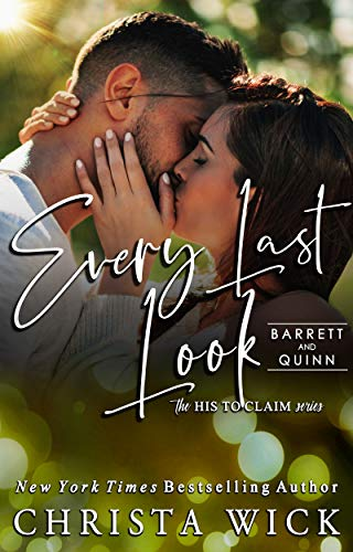 Every Last Look: Barrett & Quinn (His to Claim Book 2)