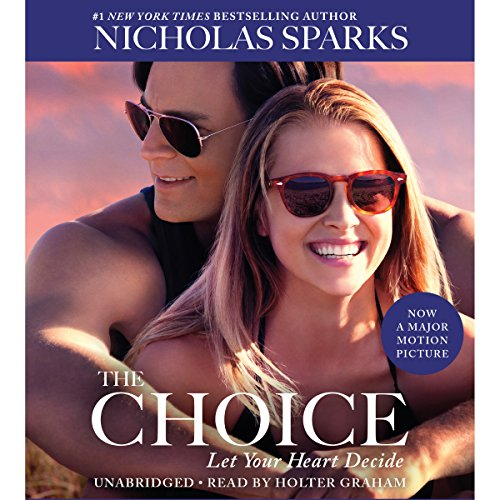 The Choice                   By:                                                                                                                                 Nicholas Sparks                               Narrated by:                                                                                                                                 Holter Graham                      Length: 8 hrs and 41 mins     4,265 ratings     Overall 4.4