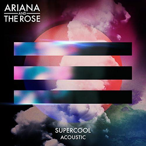 Ariana & the Rose