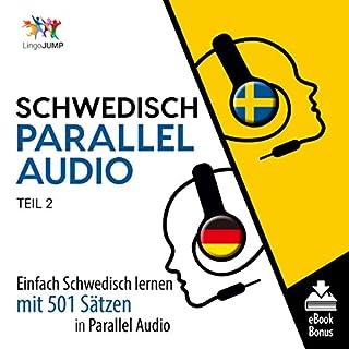 Schwedisch Parallel Audio - Einfach Schwedisch Lernen mit 501 Sätzen in Parallel Audio - Teil 2 Titelbild