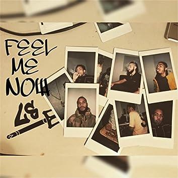 Feel Me Now