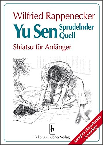 Yu Sen - Sprudelnder Quell: Shiatsu für Anfänger