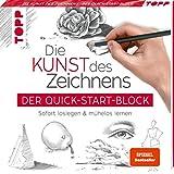 Die Kunst des Zeichnens. Der Quick-Start-Block: Sofort loslegen und mühelos lernen