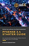 pfSense 2.4 Starter Guide: Get started with securing your Home Network using Open Source Technology