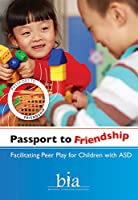 Passport to Friendship: Facilitating Peer Play for Children With ASD [DVD]