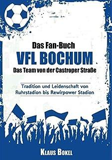 Das Fan-Buch Vfl Bochum - Das Team Von Der Castroper Strasse (German Edition)