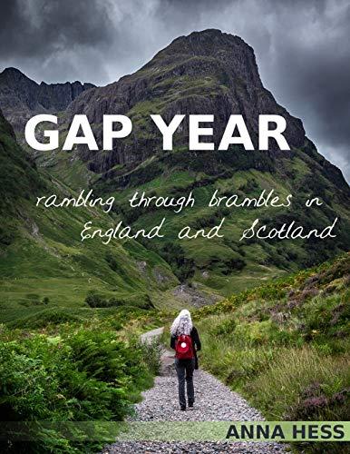 Gap Year: Rambling Through Brambles in England and Scotland