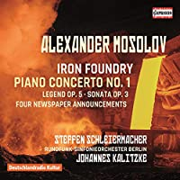 アレクサンドル・モソロフ:鉄工場&ピアノ協奏曲 他