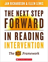 The Next Step Forward in Reading Intervention: The Rise Framework