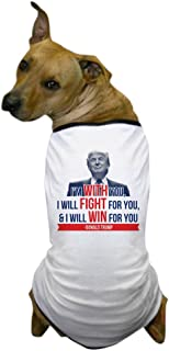 CafePress with Fight Win - Donald Trump Dog T-Shirt